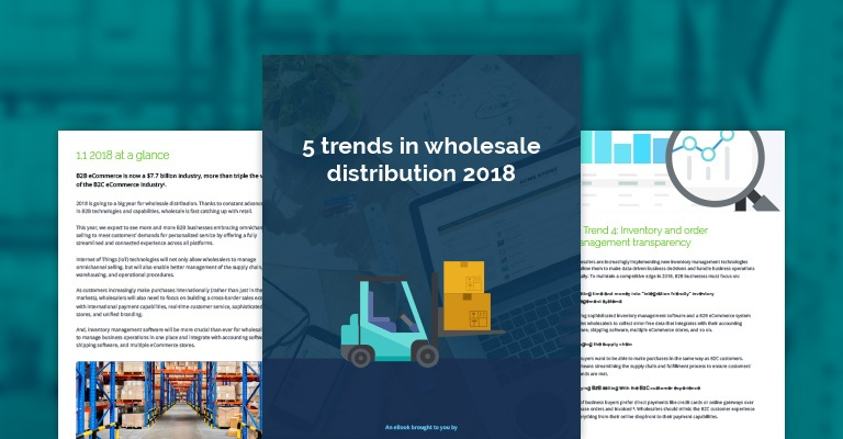 TradeGecko eBook - 5 Trends in Wholesale Distribution 2018