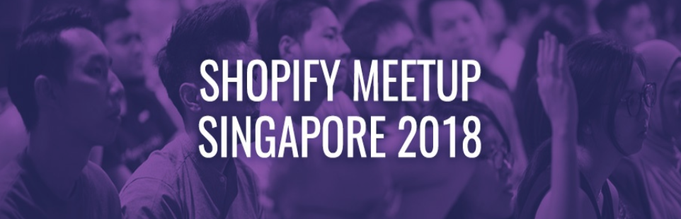 Shopify Meetup Singapore March 2018_1.png