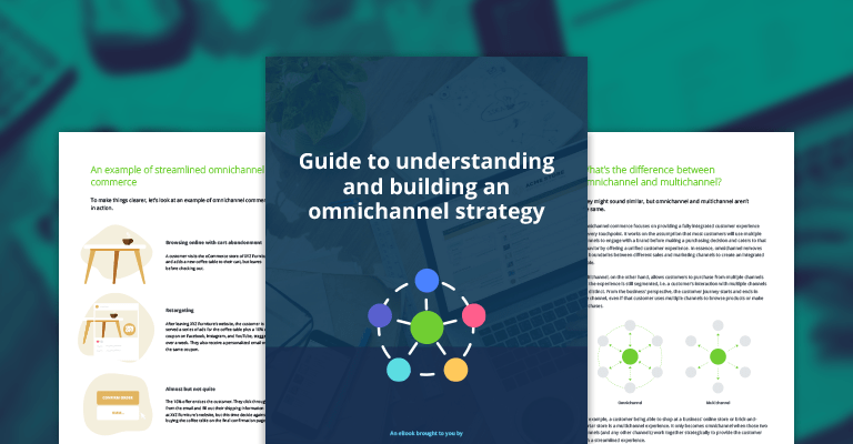 Guide to understanding and building an omnichannel strategy