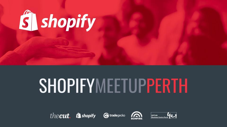 Shopify Meetup Perth - Onscreen Presentation.jpg