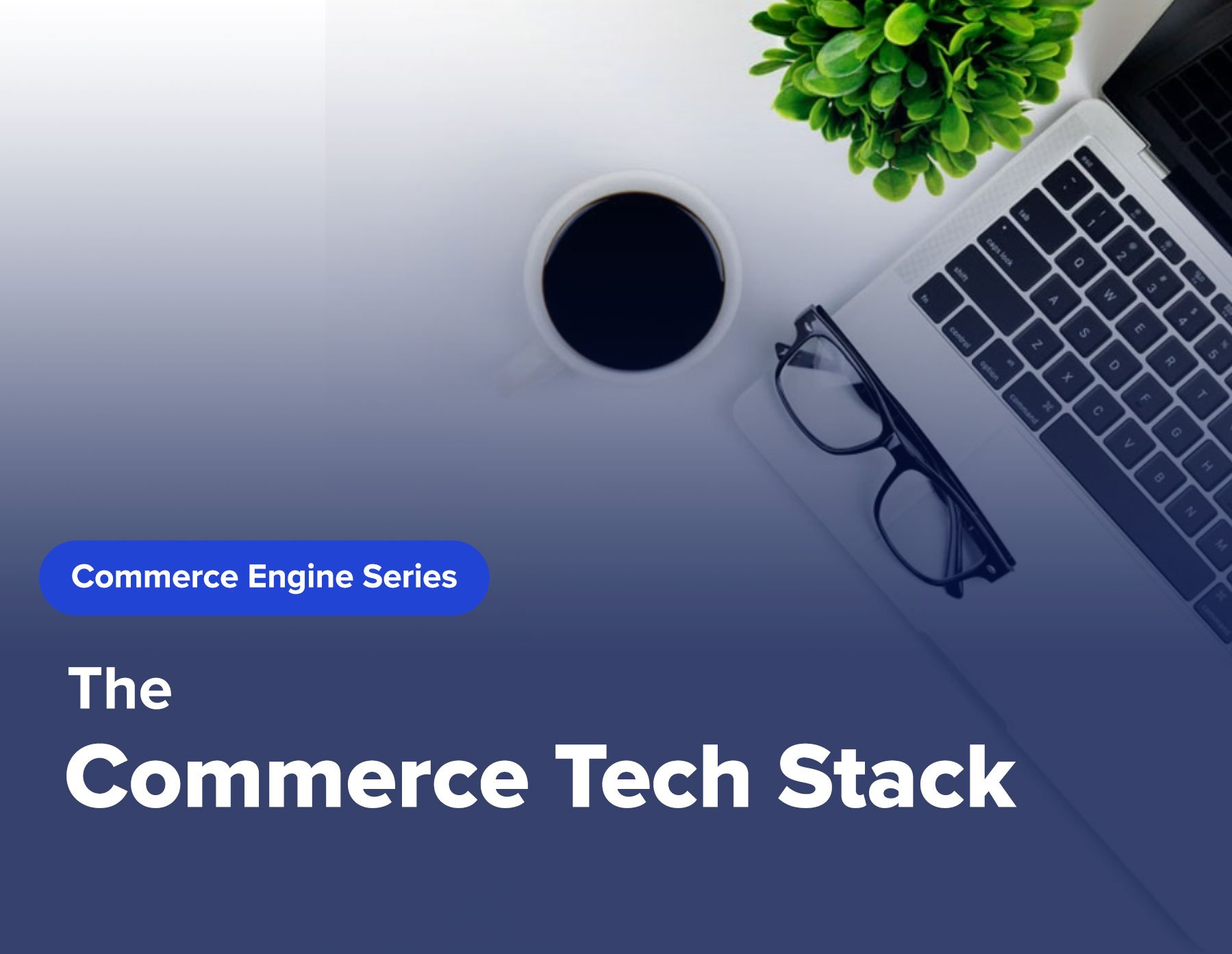 the Commerce Tech Stack