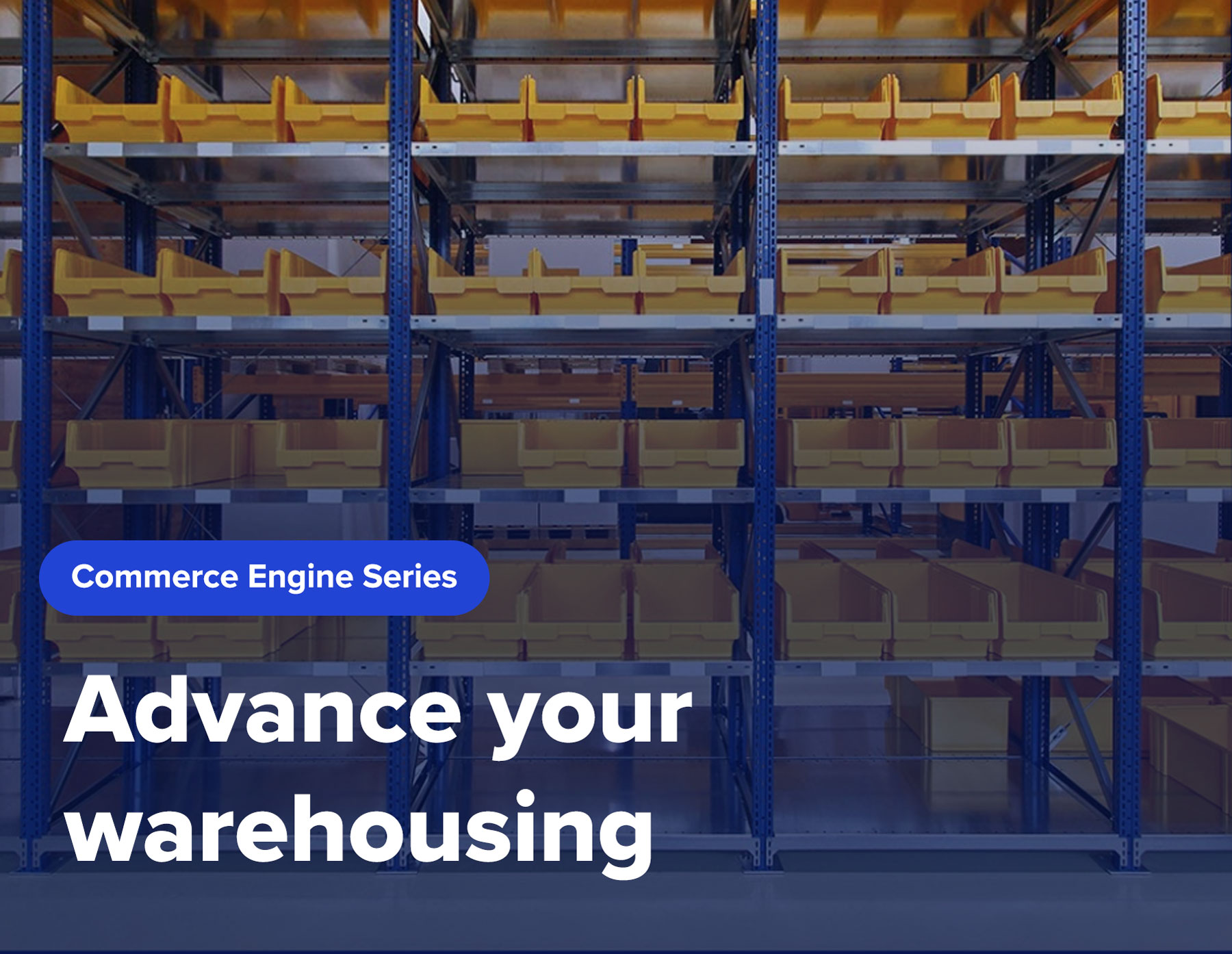 Advance your Warehousing